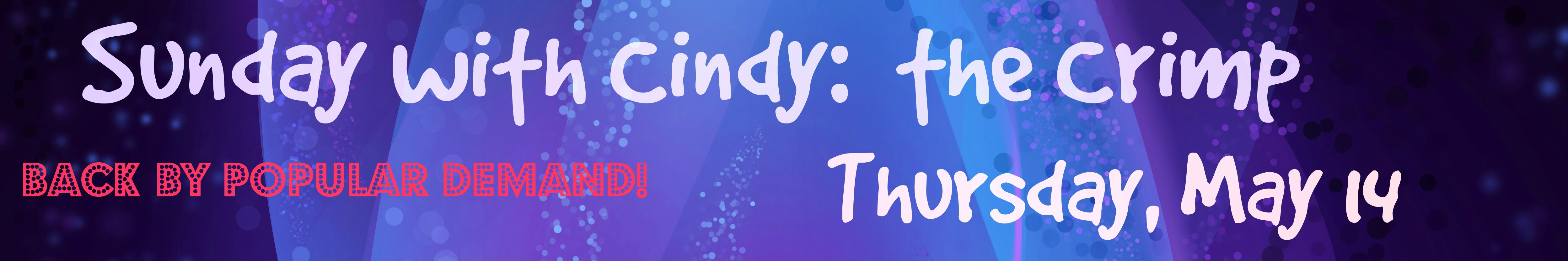 Sunday with Cindy: the Crimp, Thurs. May 14